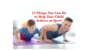 Helping Your Child Achieve in Sport – 13 Simple Rules to Follow