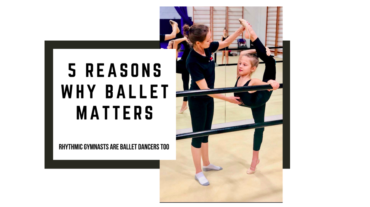 5 Reasons Why Ballet is Important for Rhythmic Gymnasts